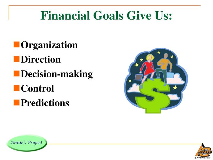 Financial Goals Give Us: