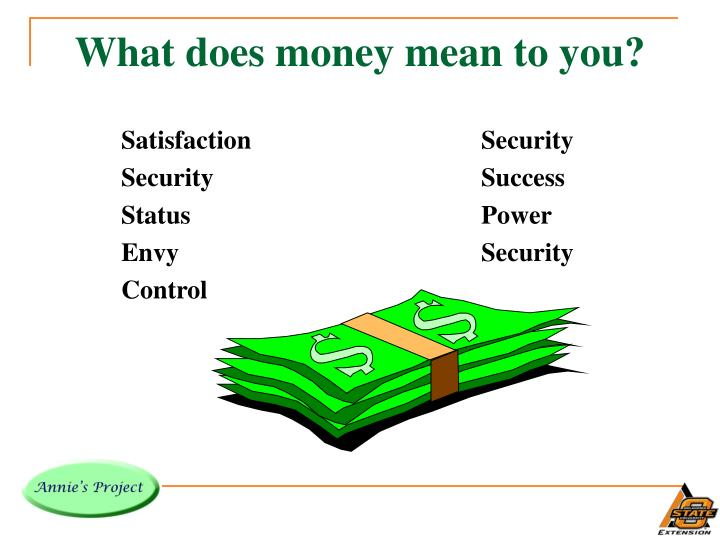 What does money mean to you?