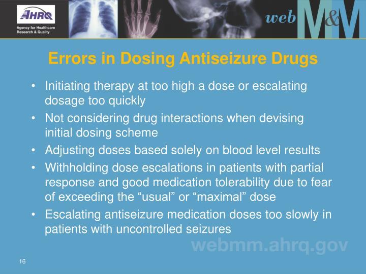 Errors in Dosing Antiseizure Drugs