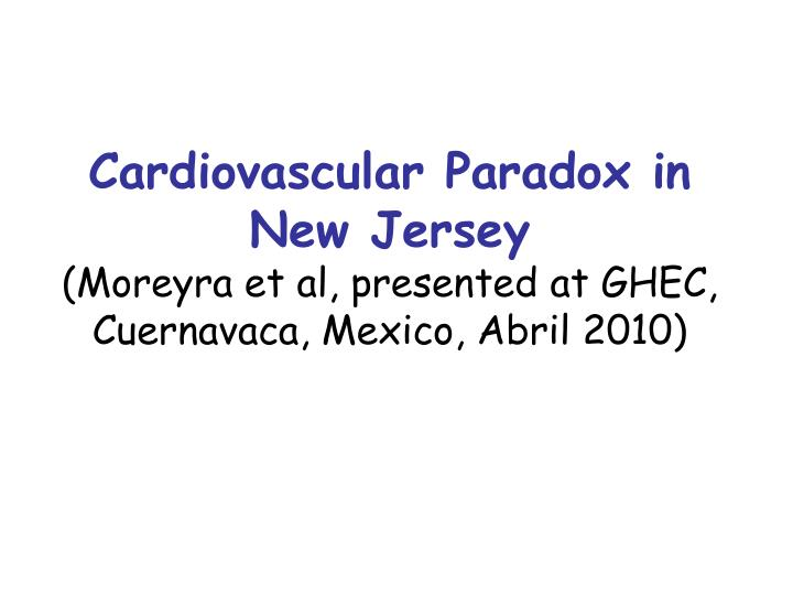 Cardiovascular Paradox in New Jersey