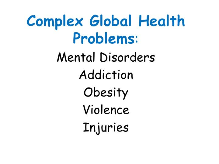 Complex Global Health Problems