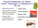 potential explanations for mental health advantages of immigrants in the us