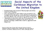 social aspects of the caribbean migration to the united kingdom