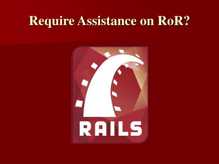 Require assistance on ror