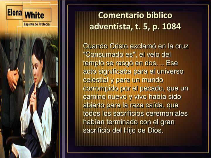 Comentario bíblico adventista, t. 5, p. 1084