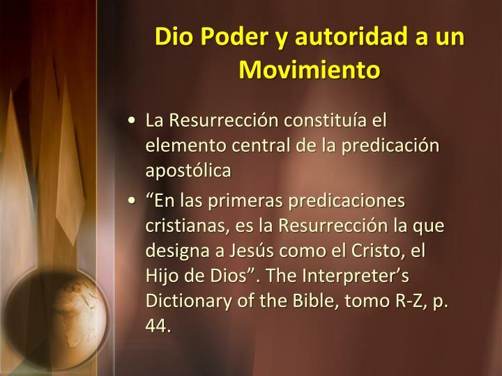 Dio Poder y autoridad a un Movimiento
