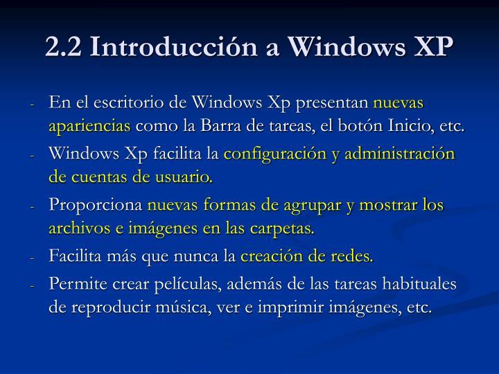2.2 Introducción a Windows XP