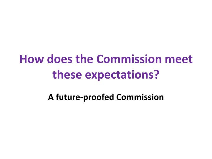 How does the Commission meet these expectations?