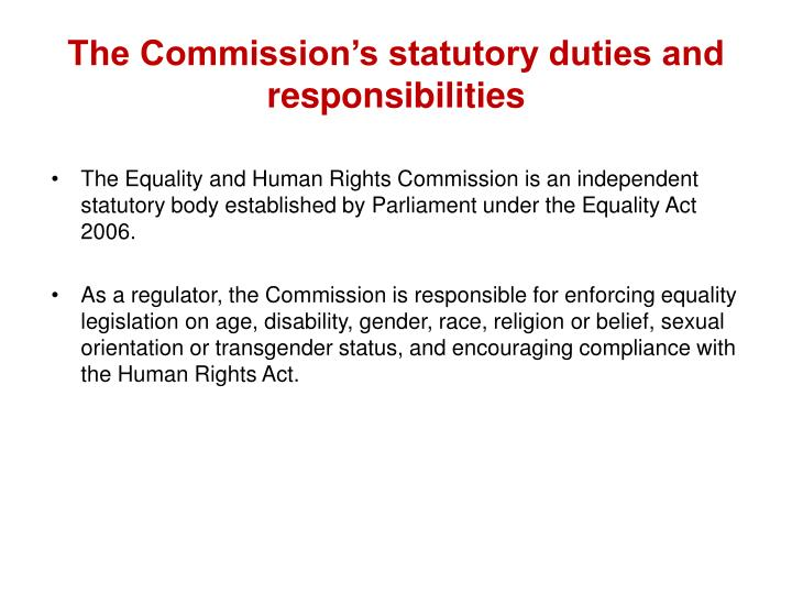 The Commission's statutory duties and responsibilities