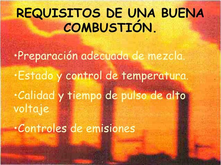 REQUISITOS DE UNA BUENA COMBUSTIÓN.
