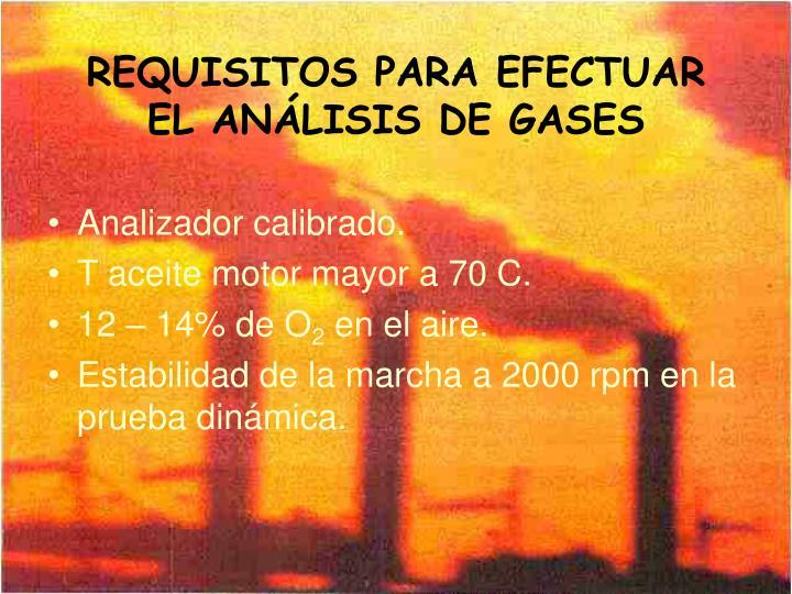 REQUISITOS PARA EFECTUAR EL ANÁLISIS DE GASES