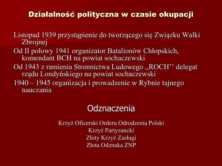 Dziaalno polityczna w czasie okupacji