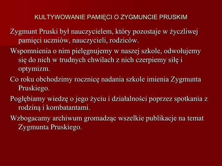 KULTYWOWANIE PAMICI O ZYGMUNCIE PRUSKIM