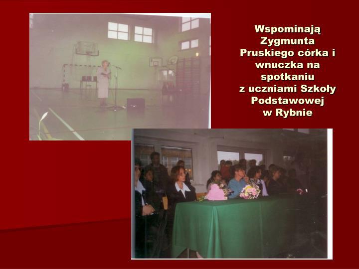 Wspominaj  Zygmunta Pruskiego crka i wnuczka na spotkaniu