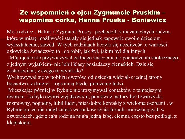 Ze wspomnie o ojcu Zygmuncie Pruskim  wspomina crka, Hanna Pruska - Boniewicz