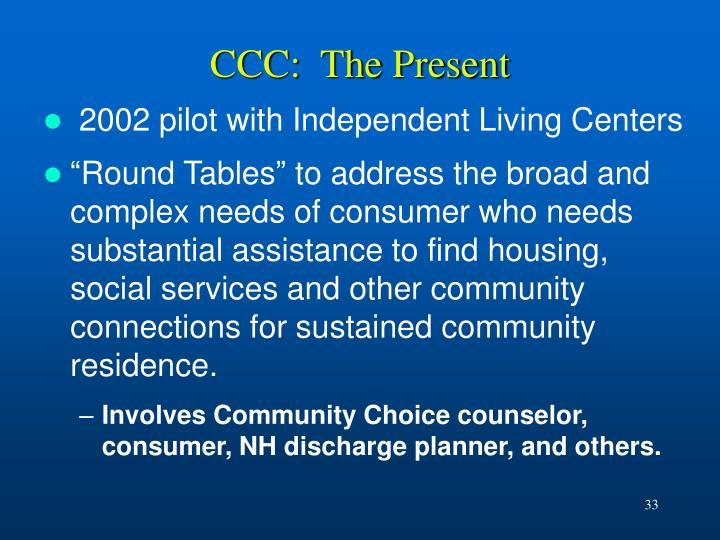CCC:  The Present