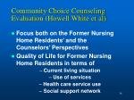 community choice counseling evaluation howell white et al