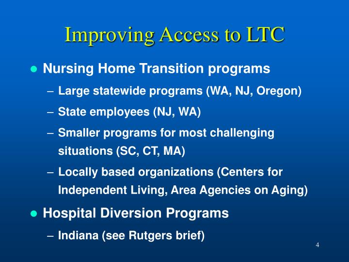 Improving Access to LTC