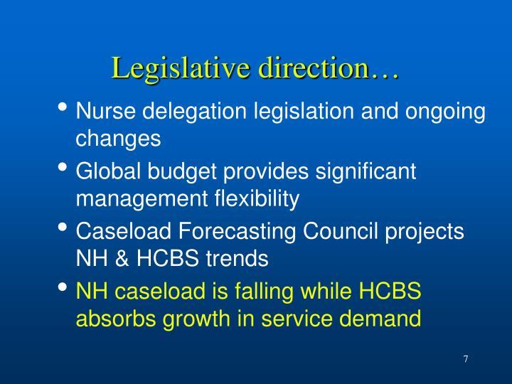 Legislative direction…