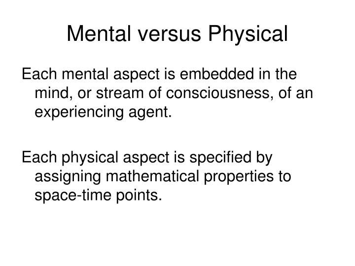 Mental versus Physical