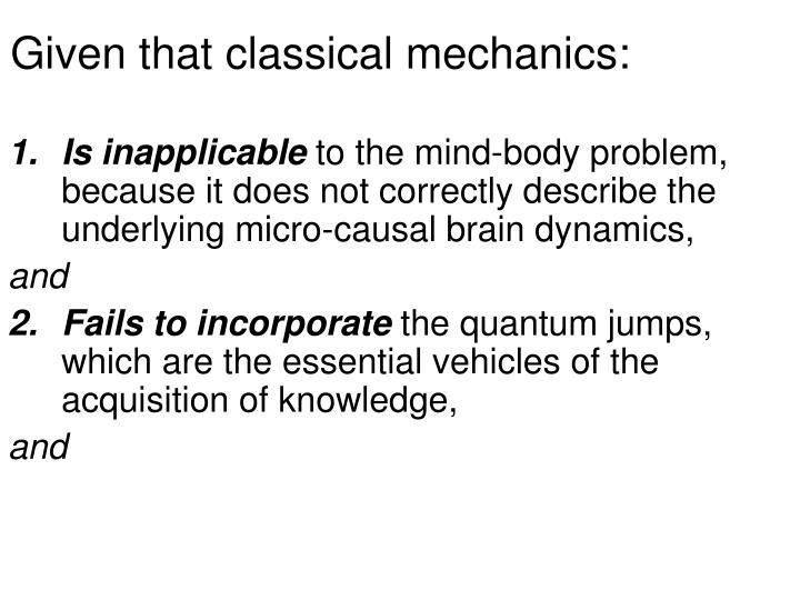 Given that classical mechanics: