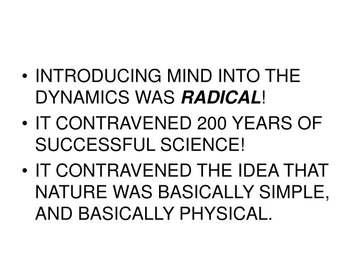 INTRODUCING MIND INTO THE DYNAMICS WAS