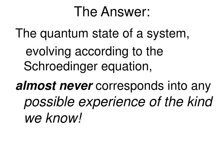 The Answer: