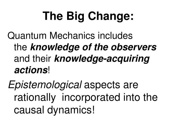 The Big Change:
