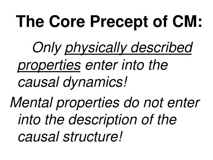 The Core Precept of CM: