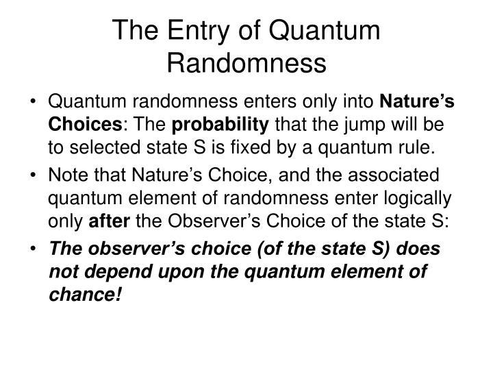 The Entry of Quantum Randomness