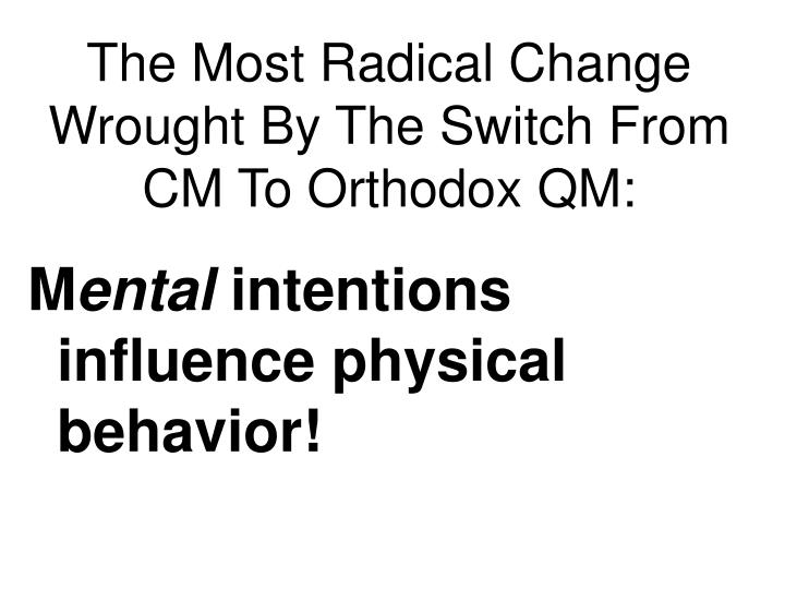 The Most Radical Change Wrought By The Switch From CM To Orthodox QM: