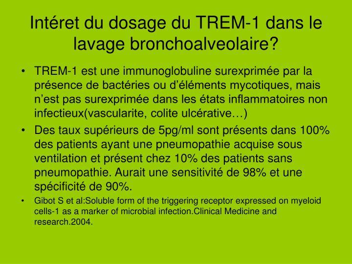 Intéret du dosage du TREM-1 dans le lavage bronchoalveolaire?