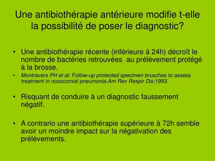 Une antibiothérapie antérieure modifie t-elle la possibilité de poser le diagnostic?