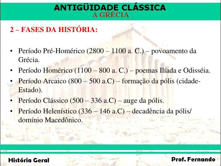 2 – FASES DA HISTÓRIA: