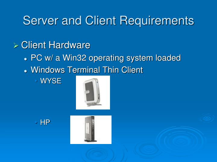 Server and Client Requirements