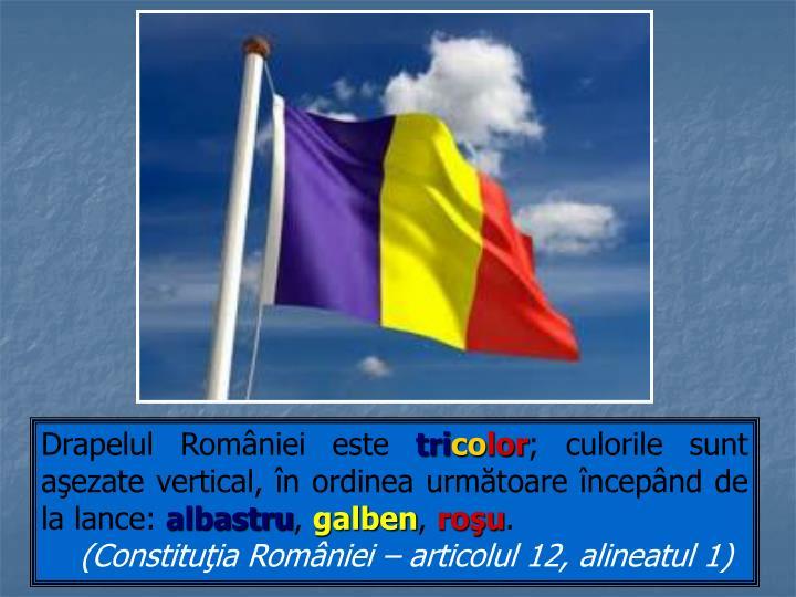 Drapelul României este