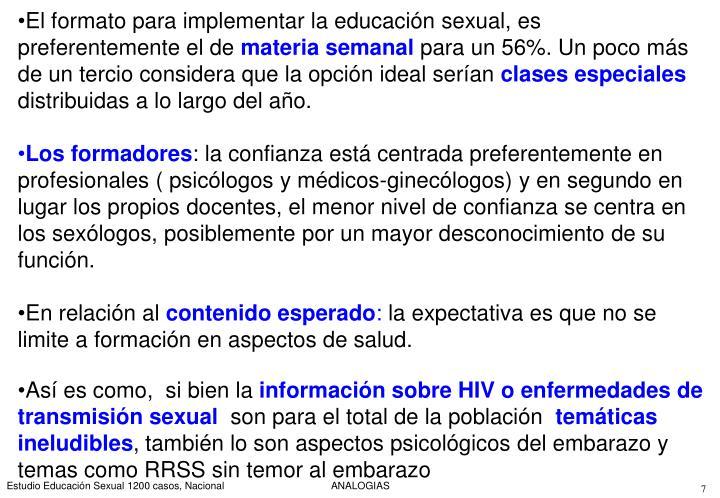 El formato para implementar la educación sexual, es preferentemente el de