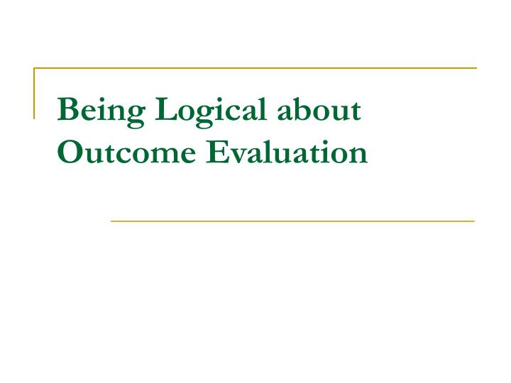 Being Logical about Outcome Evaluation