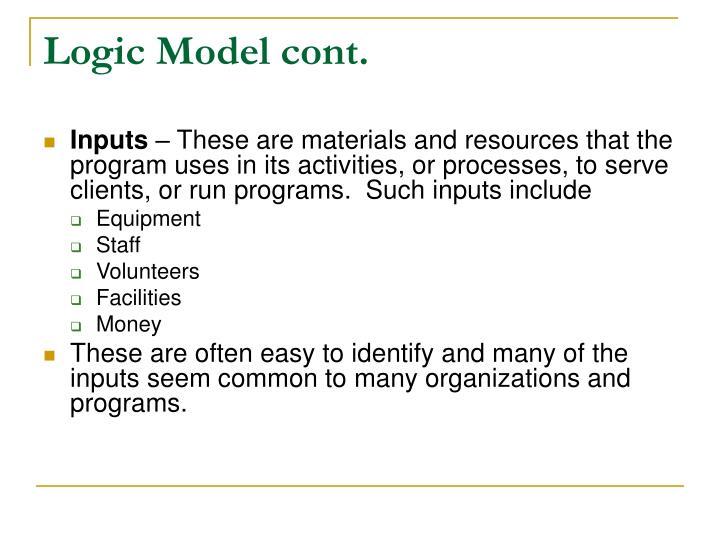 Logic Model cont.