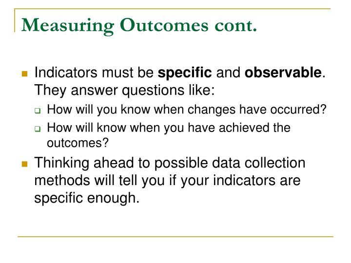 Measuring Outcomes cont.