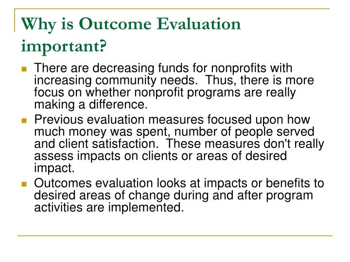 Why is Outcome Evaluation important?
