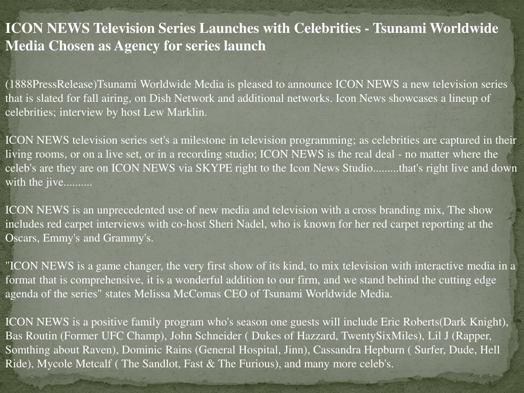 ICON NEWS Television Series Launches with Celebrities - Tsunami Worldwide Media Chosen as Agency for series launch