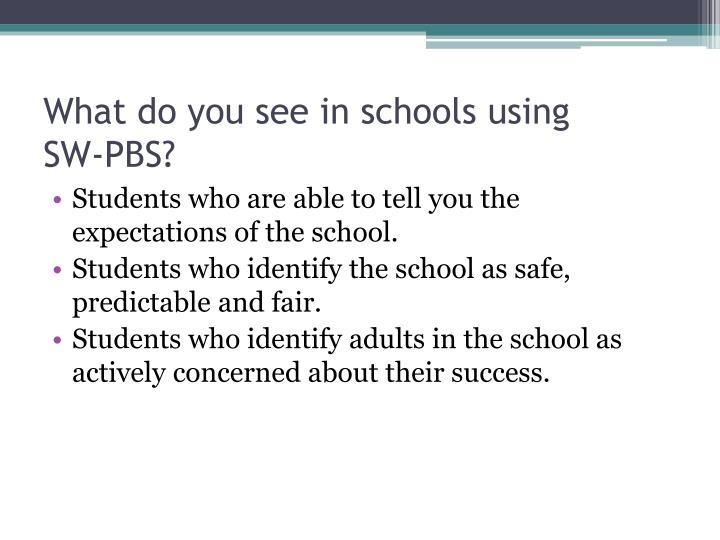 What do you see in schools using