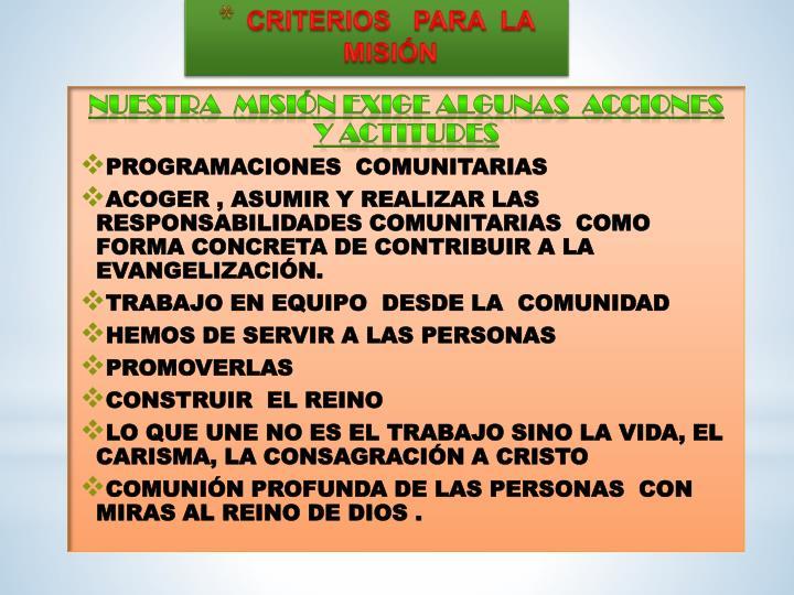 NUESTRA  MISIÓN EXIGE ALGUNAS  ACCIONES Y ACTITUDES