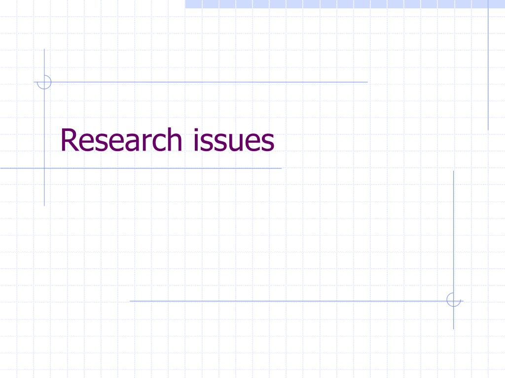 Research issues