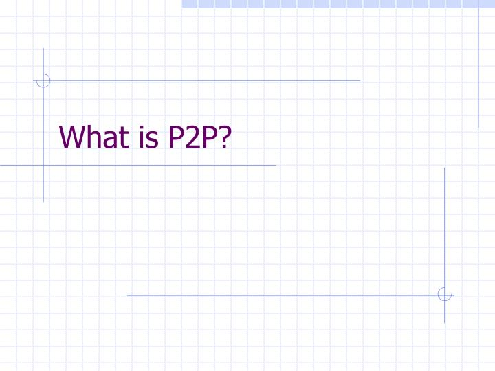 What is p2p