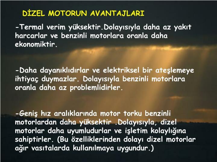 DİZEL MOTORUN AVANTAJLARI