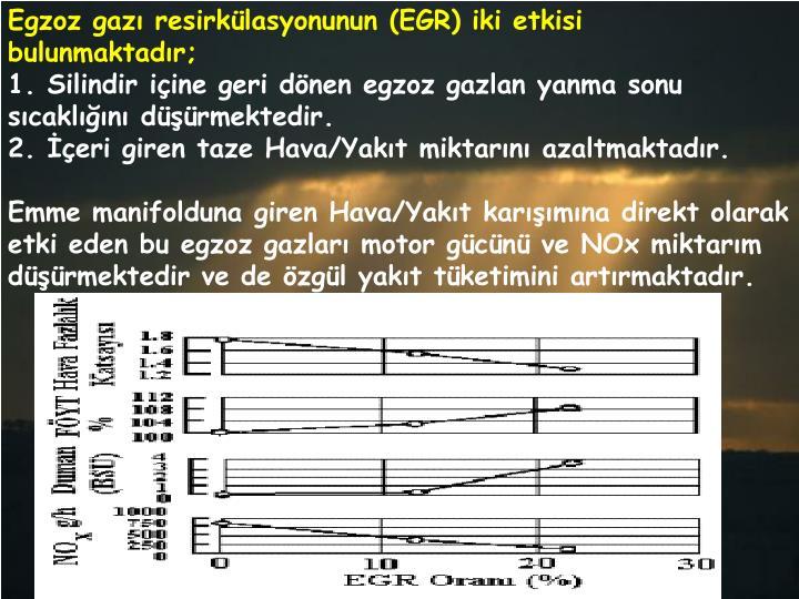 Egzoz gazı resirkülasyonunun (EGR) iki etkisi