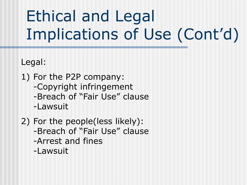Ethical and Legal Implications of Use (Cont'd)