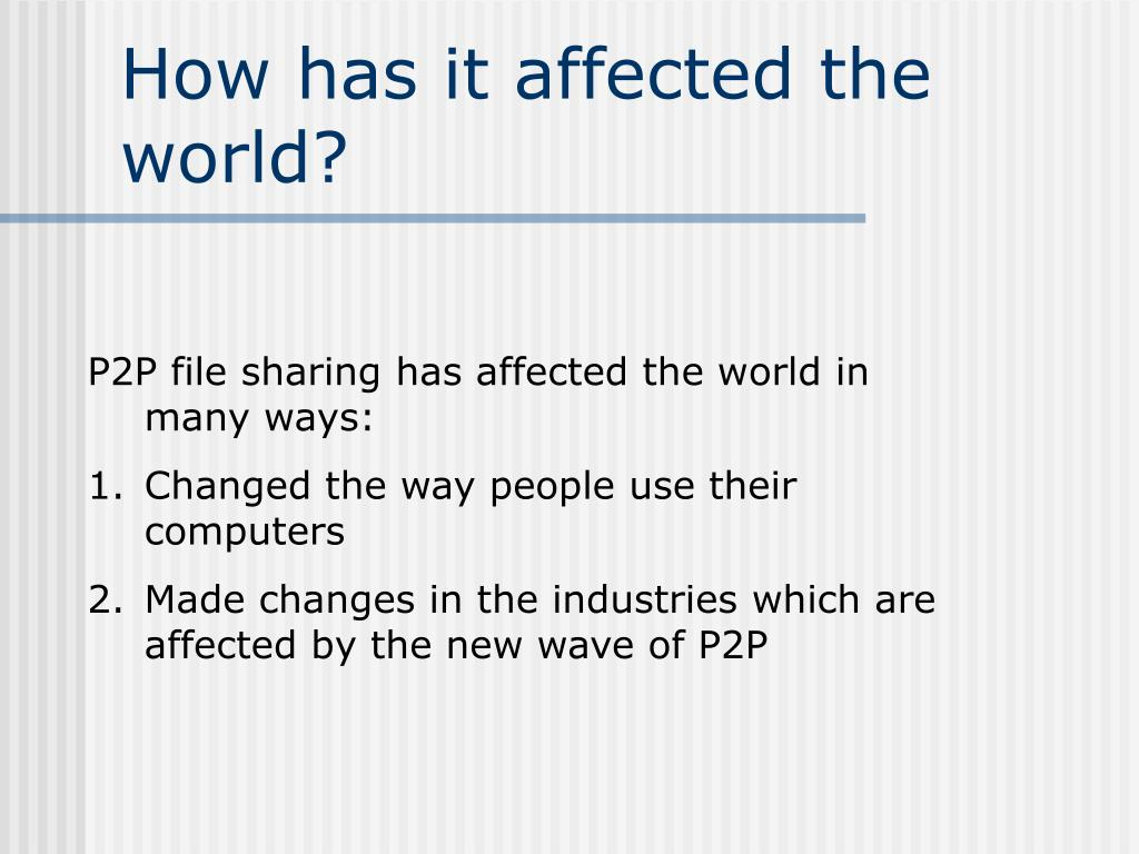 How has it affected the world?